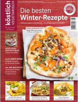 köstlich vegetarisch - Die besten Winter-Rezepte (Ausgabe 06/2011)