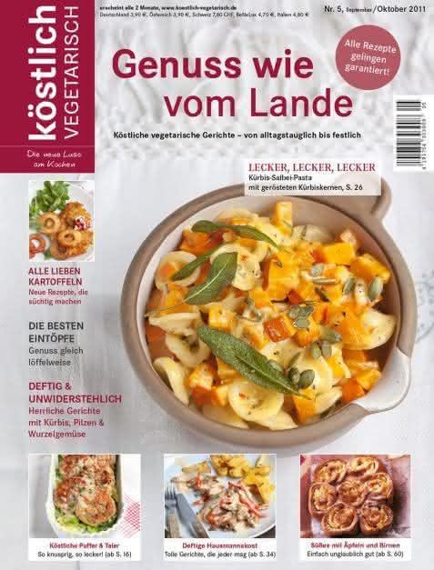 köstlich vegetarisch - Genuss wie vom Lande (Ausgabe 05/2011)